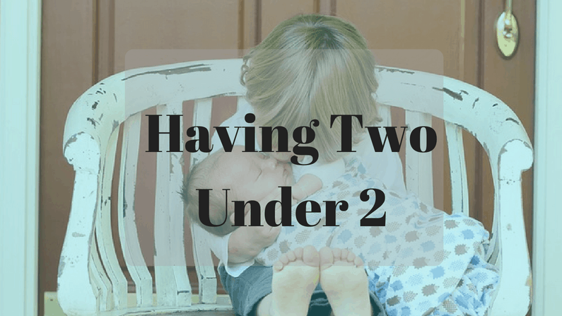 Having Two under 2