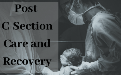 Post C-Section Care and Recovery Tips for moms