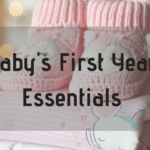 Baby's First Year Essentials