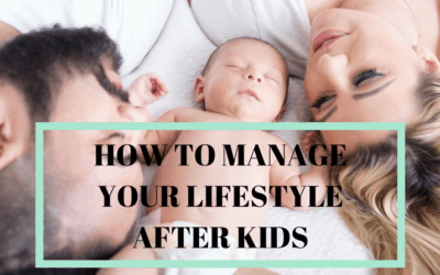 How to manage your lifestyle after kid(s)