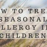 how to treat seasonal allergy in children