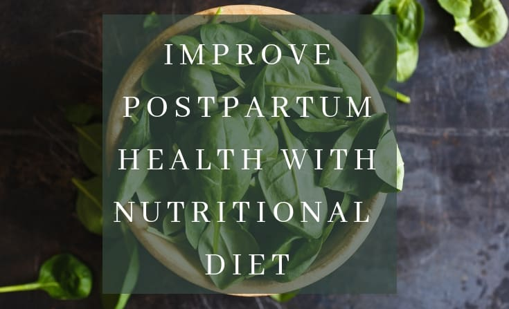 Improve Postpartum Health with nutritional diet