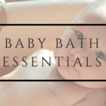 baby bath essentials