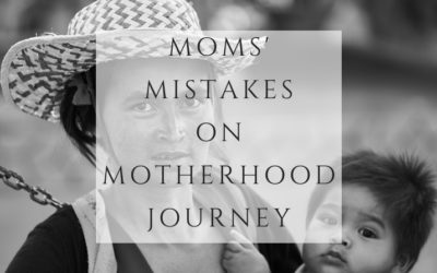 Moms' mistakes on Motherhood journey