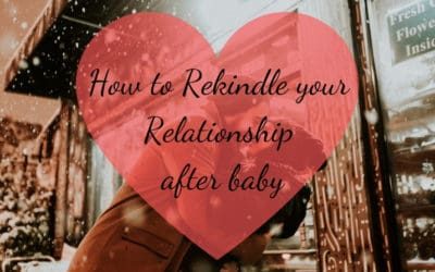 Couple's Life after baby – how to rekindle your relationship with your partner