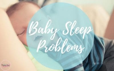 Baby Sleep Problems – Reasons why your baby is not sleeping through the night.