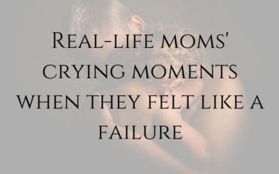 Real-life crying moments of moms when they felt like a failure at motherhood