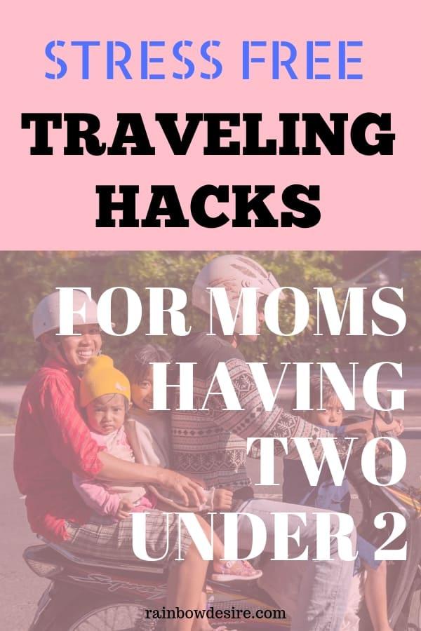 Traveling hacks for moms having two under 2