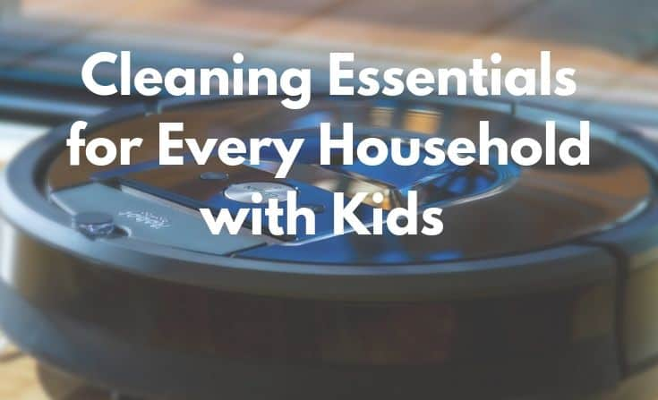 Cleaning essentials for every household with kids