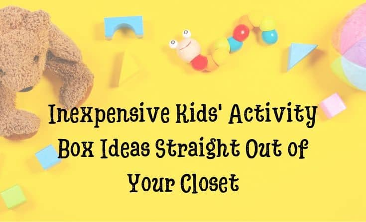 Inexpensive Activities Ideas for Kids to keep them busy
