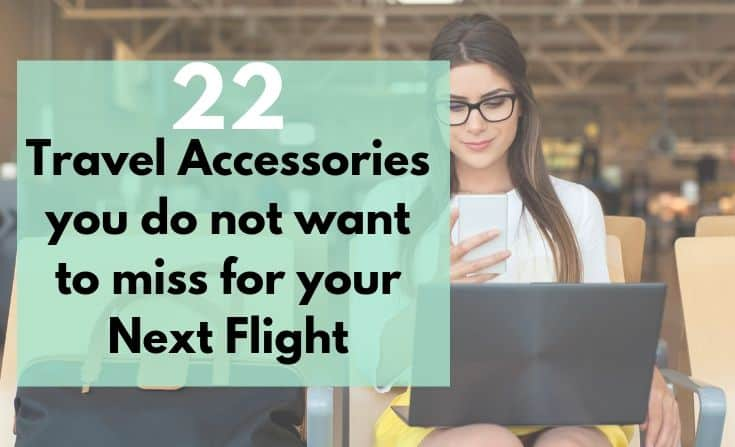 22 Travel accessories you do not want to miss for your next flight