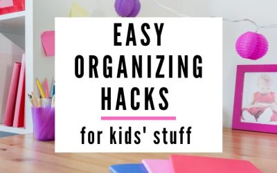 Easy organizing hacks for kids' stuff