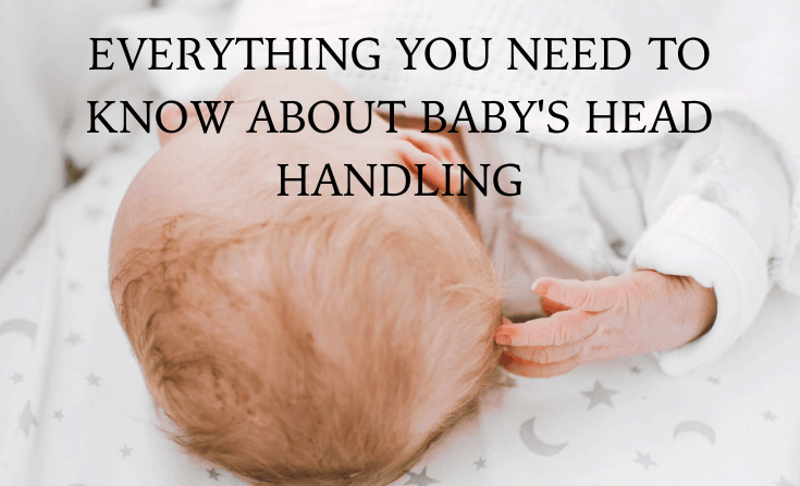 Everything you need to know about Newborn's head handling