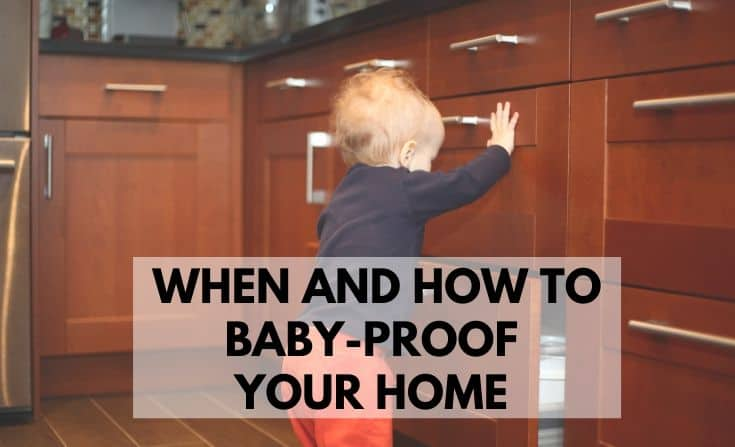 Baby Proofing – When and How to keep your baby safe in your home