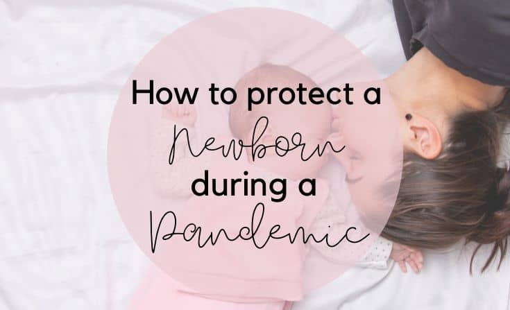 How to protect your newborn during a Pandemic