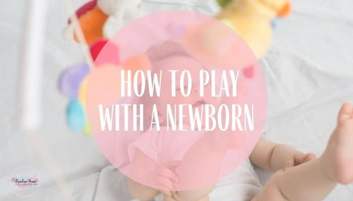 How to play with a newborn