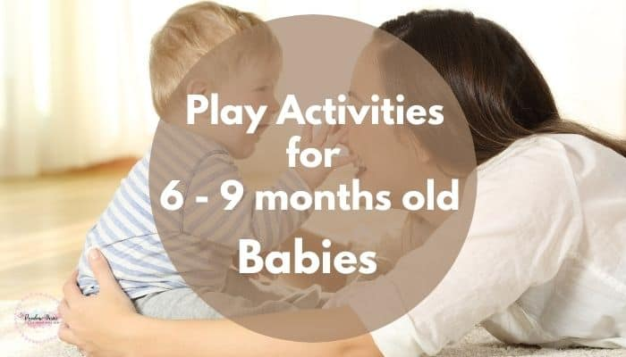 fun play activities for 6 to 9 months old babies